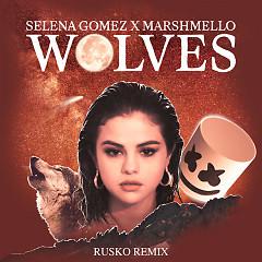 Wolves (Rusko Remix) - Selena Gomez, Marshmello