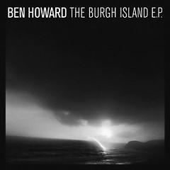 The Burgh Island - EP - Ben Howard