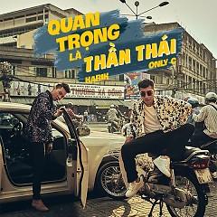 Quan Trọng Là Thần Thái (Single) - OnlyC, Karik