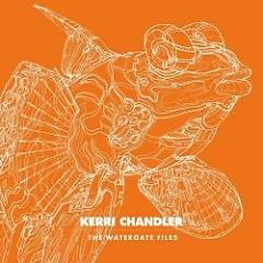 The Watergate Files ( CDEP) - Kerri Chandler