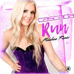 Run (Mulshine Remix) (Single) - Cascada