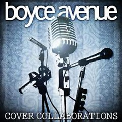 Cover Collaborations - Boyce Avenue
