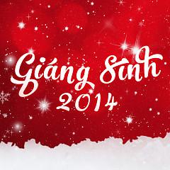 Giáng Sinh 2014 (Tuyển Tập Nhạc Giáng Sinh Mới 2014)