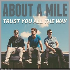 Trust You All The Way