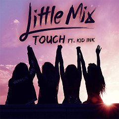 Touch (Single) - Little Mix, Kid Ink