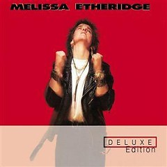 Melissa Etheridge (Deluxe Edition) (CD1) - Melissa Etheridge