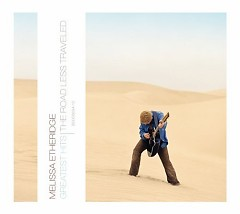 Greatest Hits: The Road Less Traveled - Melissa Etheridge