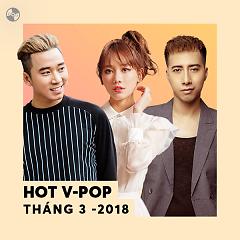 Nhạc Việt Hot Tháng 03/2018