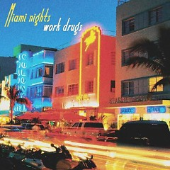 Miami Nights (Single) - Work Drugs
