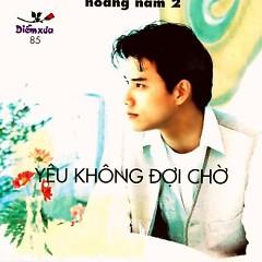Yêu Không Chờ Đợi - Hoàng Nam