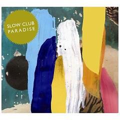 Paradise - Slow Club