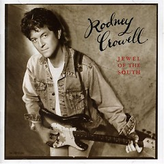Jewel Of The South - Rodney Crowell
