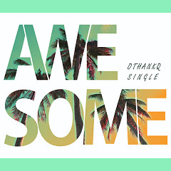 Awesome (Single) - OTHANKQ
