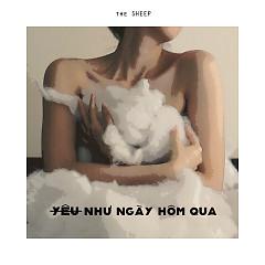 Yêu Như Ngày Hôm Qua (Single) - The Sheep