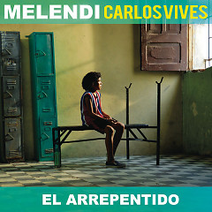 El Arrepentido (Single) - Melendi, Carlos Vives