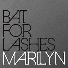 Marilyn - Bat for Lashes