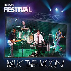 Walk The Moon – iTunes Festival: London 2012 - EP