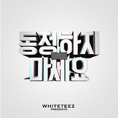 Don't Pity - Whiteteez