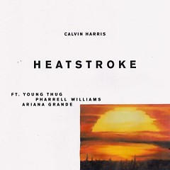 Heatstroke (Single) - Calvin Harris, Young Thug, Pharell Williams, Ariana Grande