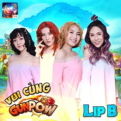 Vui Cùng GunPow (Single) - Lip B