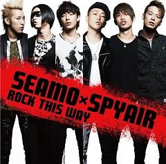 Rock This Way - SEAMO,SPYAIR