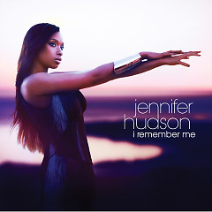 I Remember Me (Deluxe Edition) - Jennifer Hudson