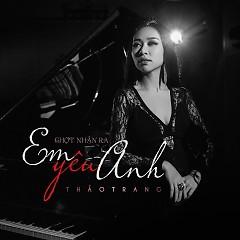 Chợt Nhận Ra Em Yêu Anh (Single) - Thảo Trang