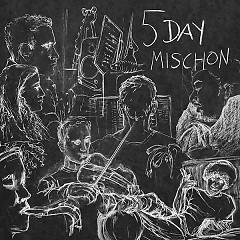 5 Day Mischon (EP)