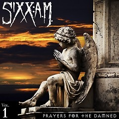 Prayers For The Damned (Vol.1) - Sixx A.M.