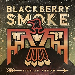 Like An Arrow - Blackberry Smoke