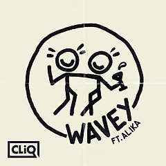 Wavey (Single) - CLiQ, Alika