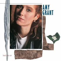 Lead Me On - Amy Grant