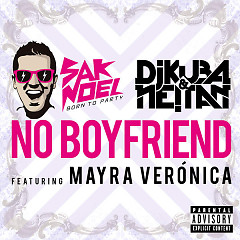 No Boyfriend (Single) - Sak Noel,DJ Kuba,Neitan,Mayra Verónica