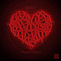 Thorn Heart (Single) - WHY?