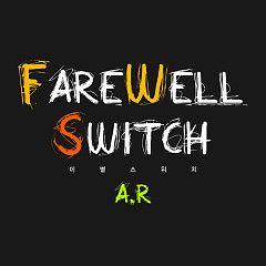 Farewell Switch (Single) - A.R