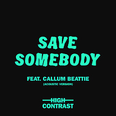 Save Somebody (Acoustic Version) - High Contrast