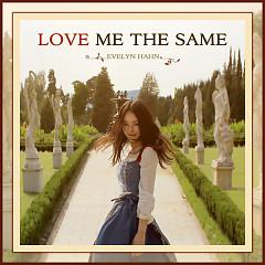 Love Me The Same (Single)