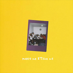 Make Me & Take Me (Single)