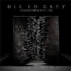 VESTIGE OF SCRATCHES CD1 - Dir En Grey