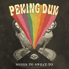 Songs To Sweat To - EP - Peking Duk