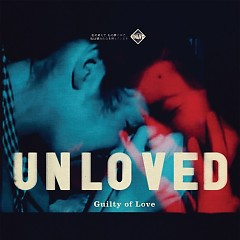 Guilty Of Love - Unloved