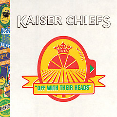 Off With Their Head - Kaiser Chiefs