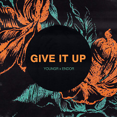 Give It Up (Single) - Youngr, Endor