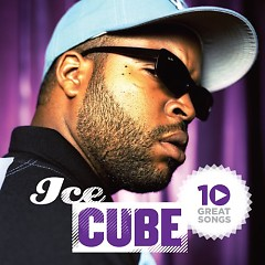 10 Great Songs - Ice Cube