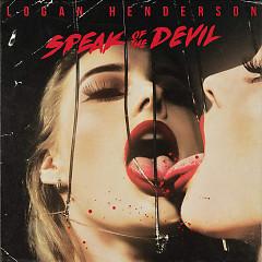 Speak Of The Devil (Single) - Logan Henderson