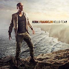 Hello Fear - Kirk Franklin