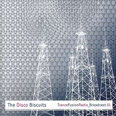 Trance Fusion Radio Broadcast Vol. 1 - The Disco Biscuits