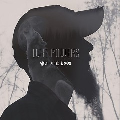 Wolf In The Woods - Luke Powers