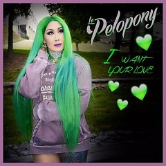 I Want Your Love (Single) - La Pelopony