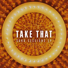 Soho Sessions (EP) - Take That